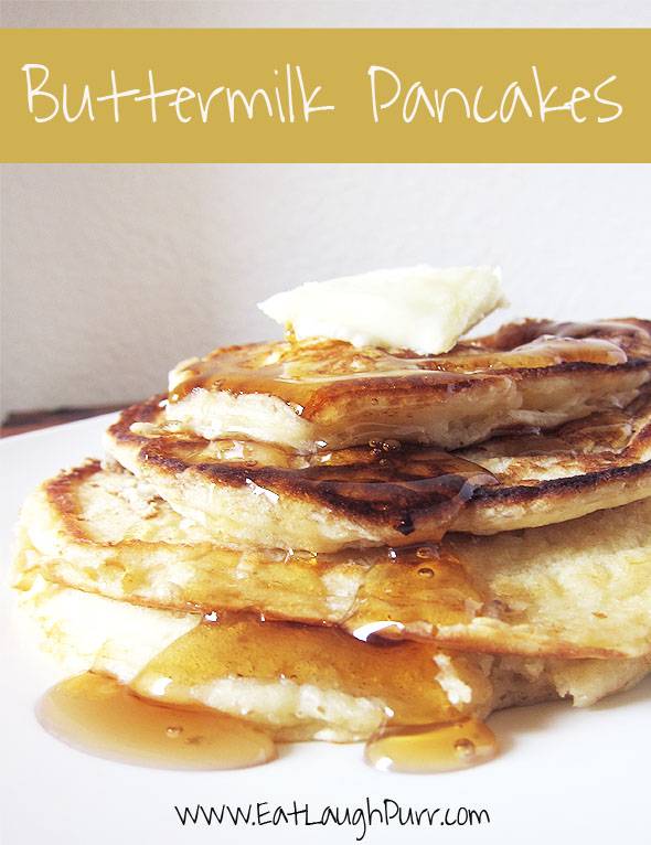 Buttermilk Pancakes: These are so light and fluffy and are a family favorite.