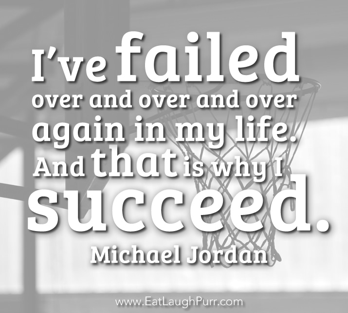 I've failed over and over and over again in my life. And that is why I succeed. Michael Jordan
