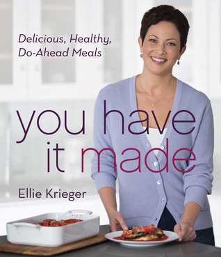 You've Got It Made by Ellie Krieger